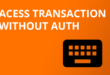How to access transaction without authorization